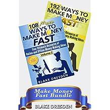 Make Money Fast Bundle: 192 Ways to Make Money Fast + 108 More Ways to Make Money Fast: Your Ultimate Resource of Online and Offline Money Making Ideas