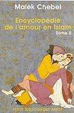 Encyclopédie de l'amour en Islam, tome 2 : J-Z