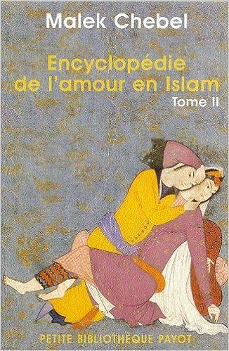 Livre Encyclopédie de l'amour en Islam, tome 2 : J-Z pdf