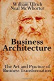 Business Architecture, William Ulrich and Neal McWhorter, 0929652150