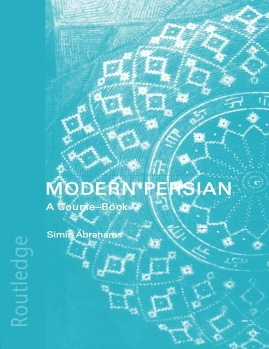 Modern Persian: A Course-Book by Simin Abrhams