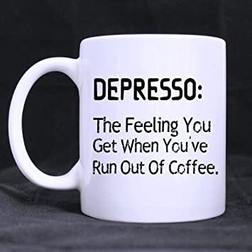 Amazon Funny Guy Mugs Gifts Funny Quotes Depresso The Feeling