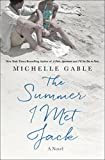 The Summer I Met Jack: A Novel by  Michelle Gable in stock, buy online here