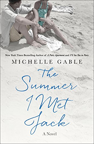 The Summer I Met Jack: A Novel by [Gable, Michelle]