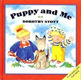 Puppy and Me, Dorothy Stott, 0525450807