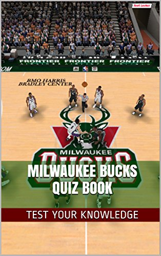Milwaukee Bucks Quiz Book - 50 Fun & Fact Filled Questions About NBA Basketball Team Milwaukee Bucks