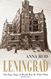 Leningrad: The Epic Siege of World War II, 1941-1944 by Anna Reid front cover