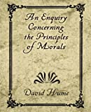 An Enquiry Concerning the Principles of Morals, David Hume, 1594624356