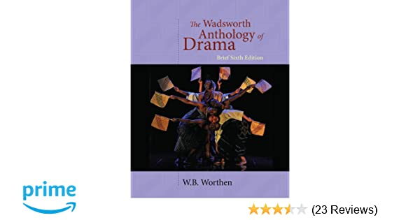 Amazon the wadsworth anthology of drama brief 6th edition amazon the wadsworth anthology of drama brief 6th edition 9781428288157 w b worthen books fandeluxe Image collections