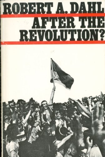 After the Revolution? Authority in a Good Society (Yale Fastback, No. 9) by Dahl, Robert Alan published by Yale Univ Pr Paperback