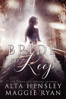 Bride to Keep: A Dark Reverse Harem by [Hensley, Alta, Ryan, Maggie]