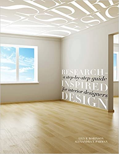 Amazon Research Inspired Design A Step By Guide For Interior Designers 9781563677212 Lily B Robinson Alexandra T Parman Books