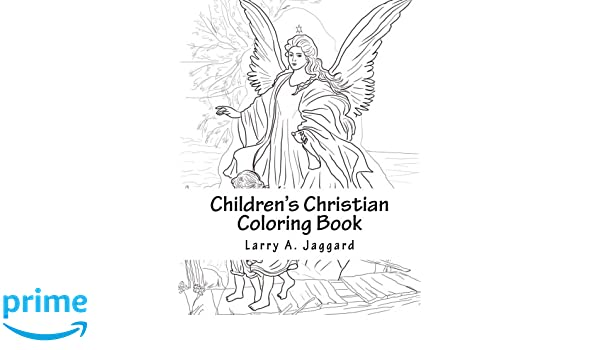 Children\'s Christian Coloring Book: Larry A. Jaggard ...
