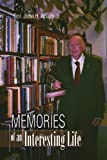 Memories of an Interesting Life, John H. Jr Roush, 142579775X