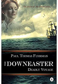 The Downeaster: Deadly Voyage by [Fuhrman, Paul Thomas]