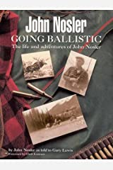 John Nosler - Going Ballistic Kindle Edition