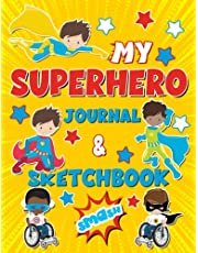 My Superhero Journal and Sketchbook: Journal and Composition Notebook for Boys