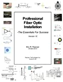 img - for Professional Fiber Optic Installation, v.10: The Essentials For Success book / textbook / text book