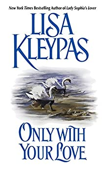 Only With Your Love (Vallerands Book 2) by [Kleypas, Lisa]