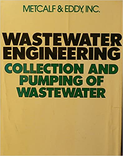 Wastewater Engineering Collection And Pumping Of Wastewater