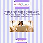 Finding Your Dream Work-from-Home Job without Getting Scammed!   Tom Beltran