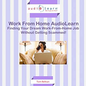 Finding Your Dream Work-from-Home Job without Getting Scammed! Audiobook