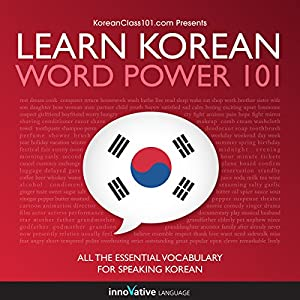 Learn Korean - Word Power 101 Audiobook