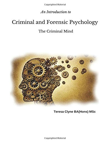 An Introduction to Criminal and Forensic Psychology: The Criminal Mind (Layman's Guide to Irish Law) (Volume 1)