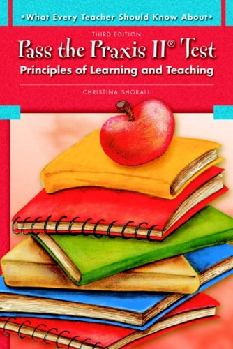 What Every Teacher Should Know About Pass the Praxis II Test: Principles of Learning and Teaching (3rd Edition) cover