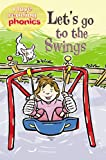 Let's Go to the Swings (I Love Reading Phonics Level 2)