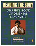 img - for Reading the Body: Ohashi's Book of Oriental Diagnosis by Wataru Ohashi (1991-11-01) book / textbook / text book