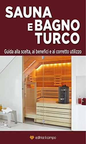 Benefici Sauna Bagno Turco.Amazon Com Sauna E Bagno Turco Guida Alla Scelta Ai