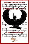 Symphonie en Noir et Blanc d'une Concubine Noire par Hasle Minyem Bakang