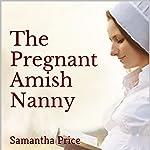 The Pregnant Amish Nanny | Samantha Price
