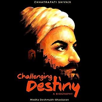 Challenging Destiny: A Biography of Chhatrapati Shivaji (Audio