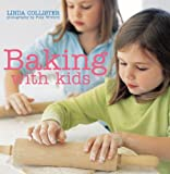 Baking with Kids, Linda Collister, 1845972201