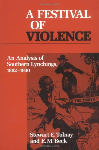 A Festival of Violence: An Analysis of Southern Lynchings, 1882-1930