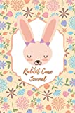 Rabbit Care Journal: Logbook For Rabbit Lovers To Look After All Your Small Pet s Rabbit (Bunny Rabbit Health Care Notebook For  Kids and Adult)