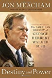 img - for Destiny and Power: The American Odyssey of George Herbert Walker Bush book / textbook / text book