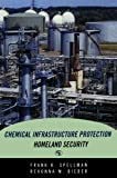 Chemical Infrastructure Protection and Homeland Security, Frank R. Spellman and Revonna M. Bieber, 0865871825