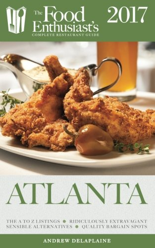 Read Online Atlanta - 2017 (The Food Enthusiast's Complete Restaurant Guide) ebook