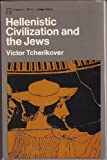 Hellenistic Civilization and the Jews, Tcherikover, Victor, 0689702485