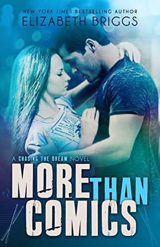 More Than Comics: A Rock Star Romance (Chasing The Dream Book 2) -