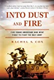 Into Dust and Fire, Rachel S. Cox, 0451239342
