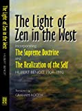 The Light of Zen in the West: Incorporating The Supreme Doctrine and The Realization of the Self, Hubert Benoit, 1845190157