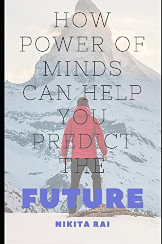 Download How Power of Minds Can Help You Predict the Future ebook
