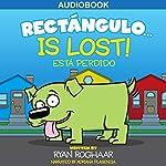 Rectángulo... Is Lost | Ryan Roghaar
