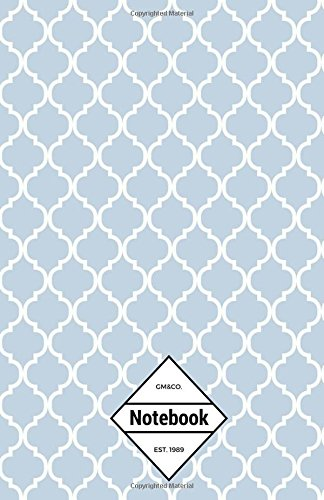 "Download GM&Co: Notebook Journal Dot-Grid, Lined, Graph, 120 pages 5.5""x8.5"" (Sky Blue Moroccan Tiles Pattern) pdf epub"