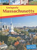 Uniquely Massachusetts, Carol Domblewski, 1403444706