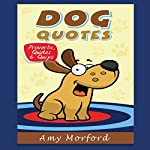 Dog Quotes: Proverbs, Quotes & Quips | Amy Morford